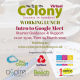 Colony Virtual Working Lunch - Google Meet