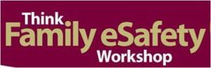 Think Family eSafety Workshop