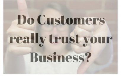 Guest Blog – Do Customers Really Trust Your Business?
