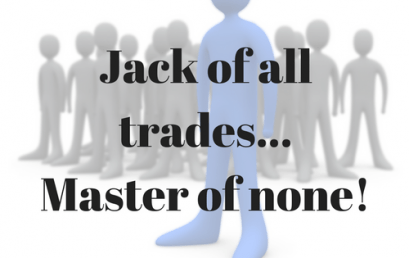Jack of all trades…Master of none!