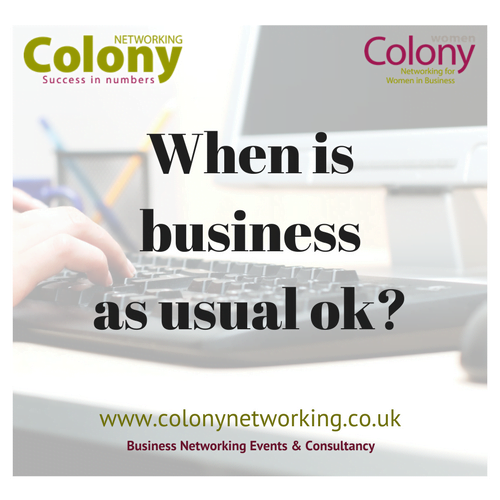 When is 'business as usual' ok?